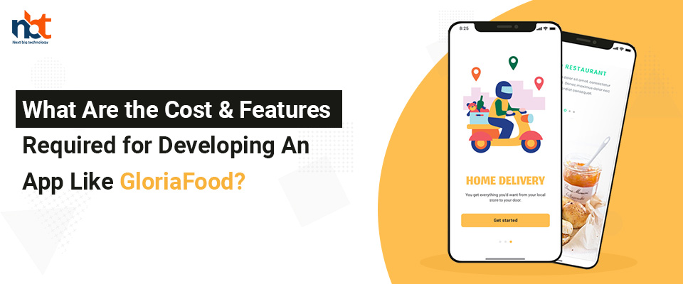 Cost & Features Required for Developing An App Like GloriaFood