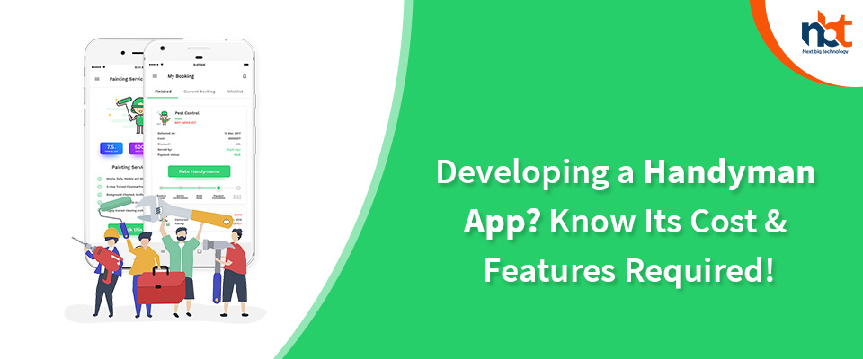 Developing a Handyman App? Know Its Cost & Features Required