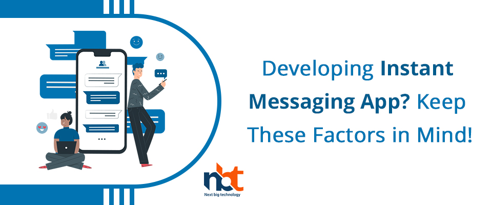 Developing Instant Messaging App? Keep These Factors in Mind