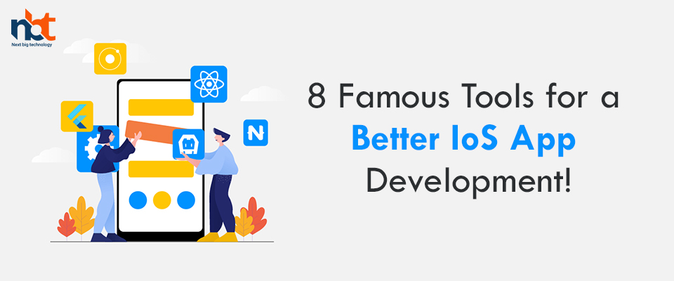 8 Famous Tools for a Better IoS App Development