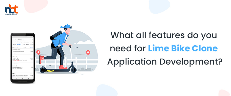What all features do you need for Lime Bike Clone Application Development
