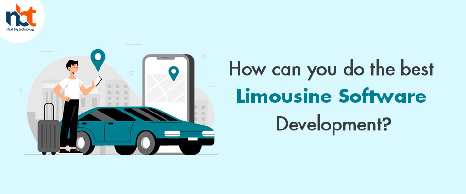 How can you do the best Limousine Software Development?