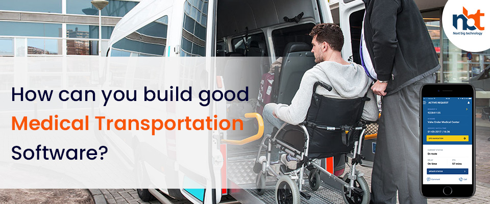How can you build good Medical Transportation Software?