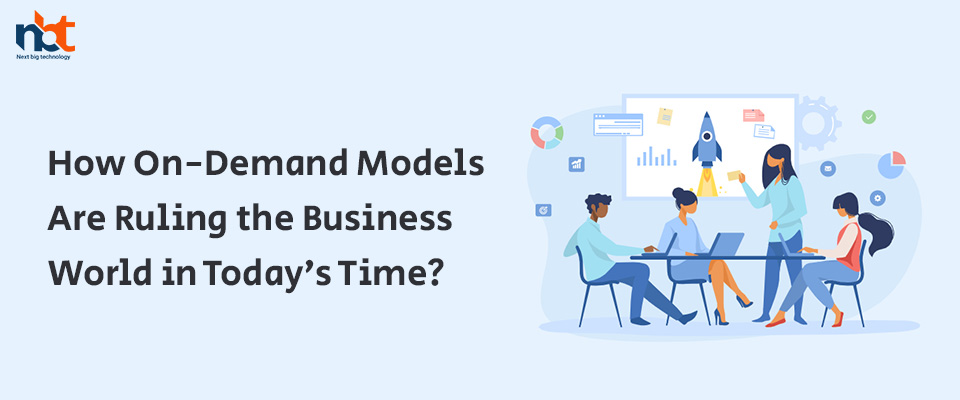 How On-Demand Models Are Ruling the Business World in Today's Time