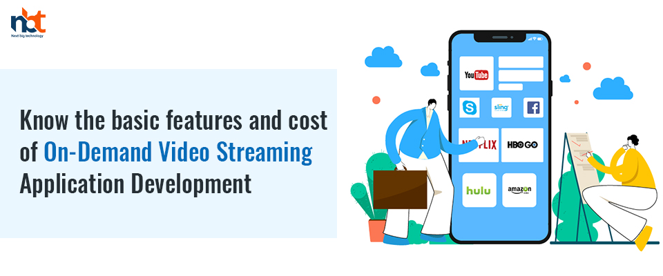 features and cost of On-Demand Video Streaming Application Development