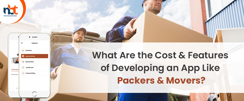 Cost & Features of Developing an App Like Packers & Movers