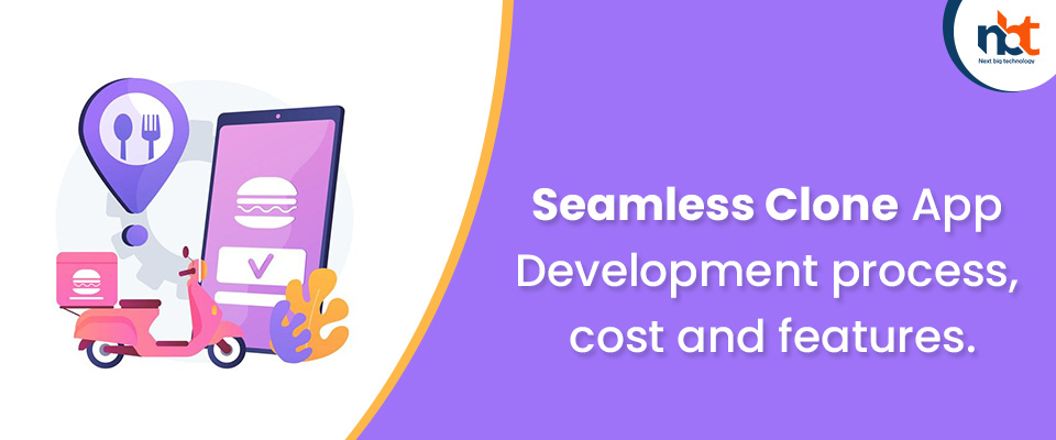 Seamless Clone App Development process, cost and features