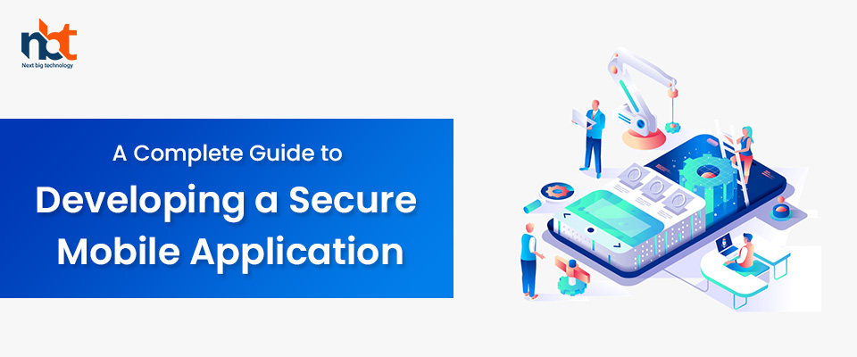 A Complete Guide to Developing a Secure Mobile Application