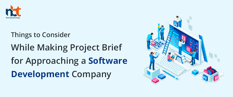Things to Consider While Making Project Brief for Approaching a Software Development Company