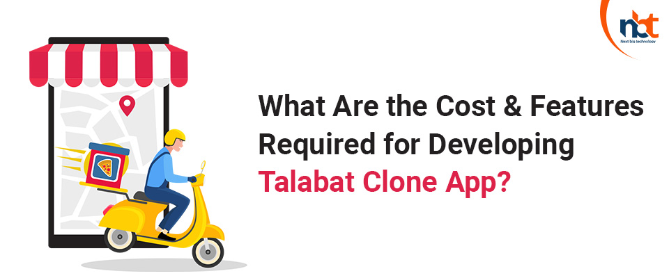 Cost & Features Required for Developing Talabat Clone App