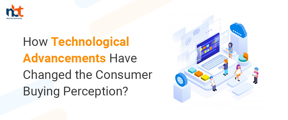 How Technological Advancements Have Changed the Consumer Buying Perception?