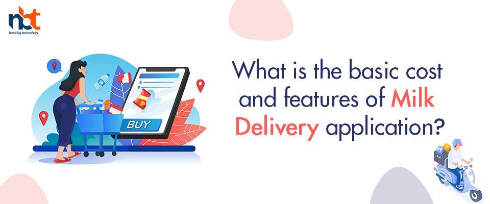What is the basic cost and features of milk delivery application