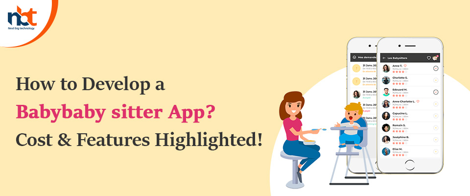 How to Develop a Babybaby sitter App? Cost & Features Highlighted!