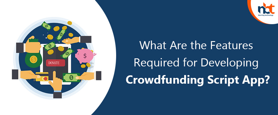 What Are the Features Required for Developing Crowdfunding Script App