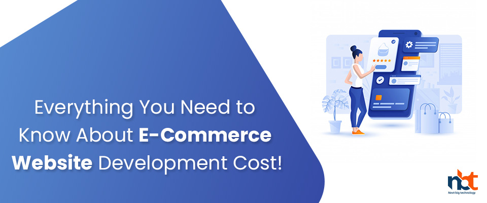 Everything You Need to Know About E-Commerce Website Development Cost