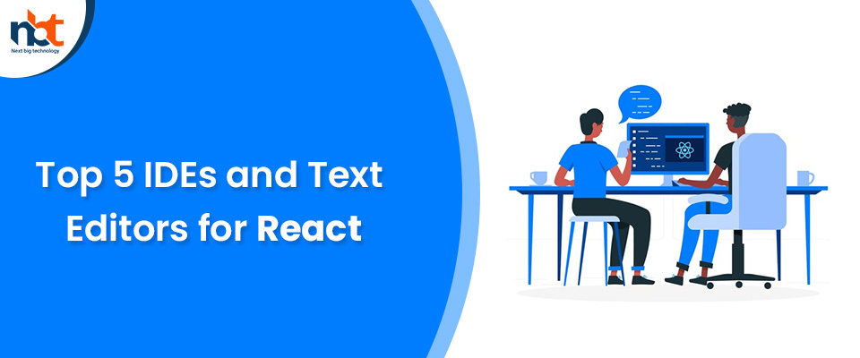Top 5 IDEs and Text Editors for React