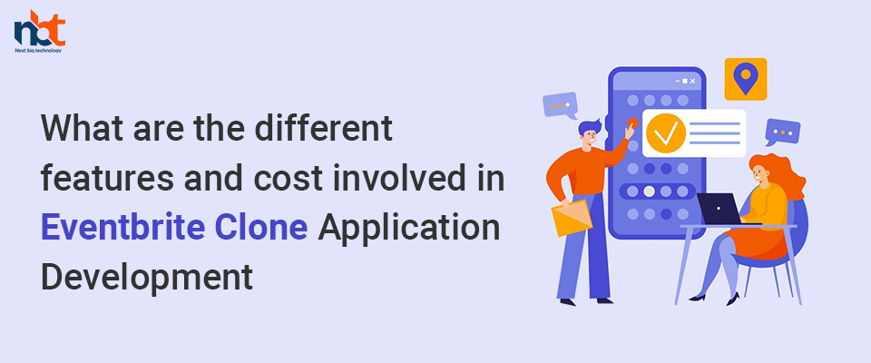 features and cost involved in Eventbrite Clone Application Development?