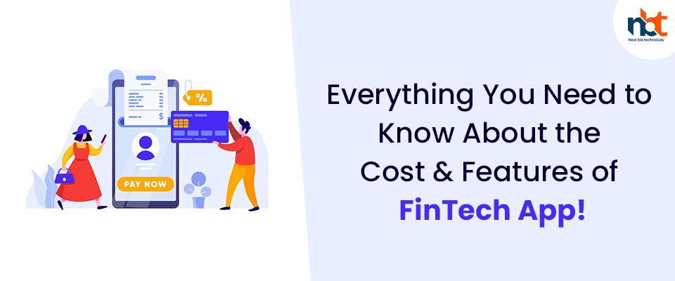Everything You Need to Know About the Cost & Features of FinTech App