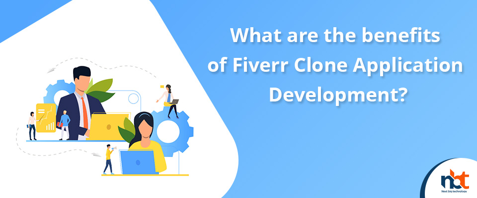 What are the benefits of Fiverr Clone Application Development