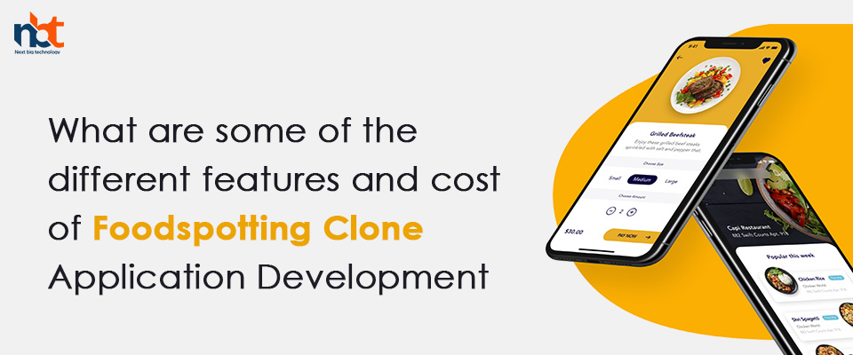 features and cost of Food spotting Clone Application Development