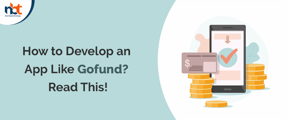 How to Develop an App Like Gofund? Read This!