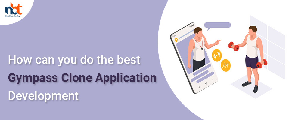 How can you do the best Gympass Clone Application Development