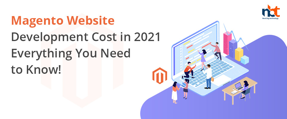 Magento Website Development Cost in 2021: Everything You Need to Know