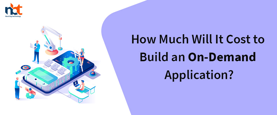 How Much Will It Cost to Build an On-Demand Application?