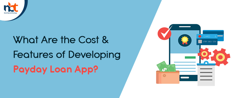 What Are the Cost & Features of Developing Payday Loan App?