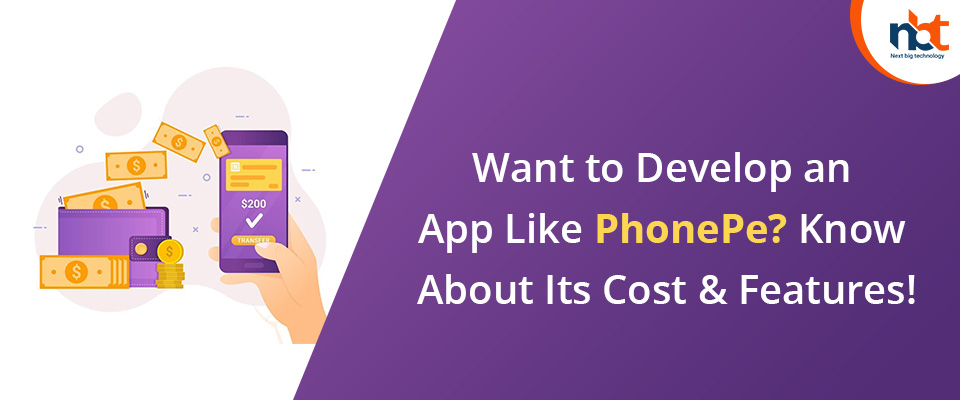 Want to Develop an App Like Phonepe? Know About Its Cost & Features
