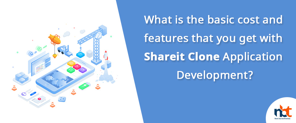 cost and features that you get with Share it Clone Application Development