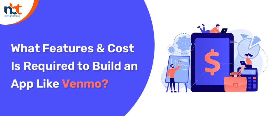 What Features & Cost Is Required to Build an App Like Venmo