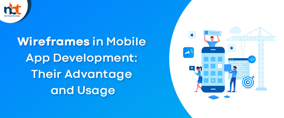 Wireframes in Mobile App Development: Their Advantage and Usage