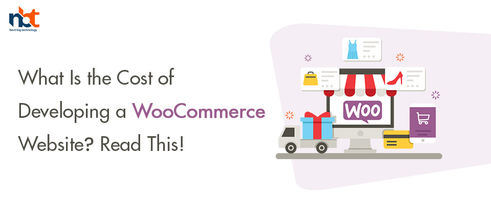 What Is the Cost of Developing a WooCommerce Website? Read This!