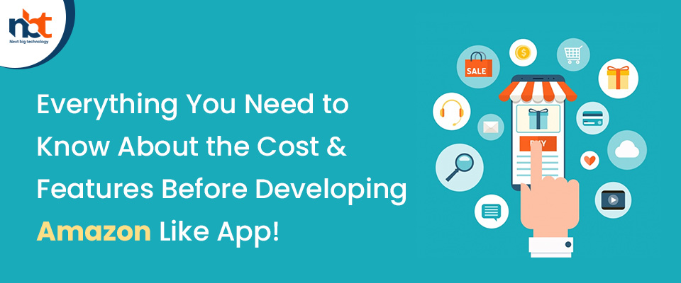 Cost & Features Before Developing Amazon Like App