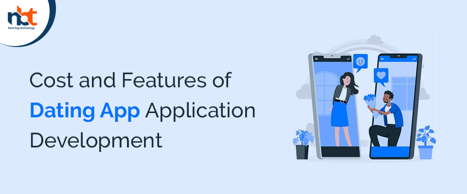 Cost and Features of Dating App Application Development