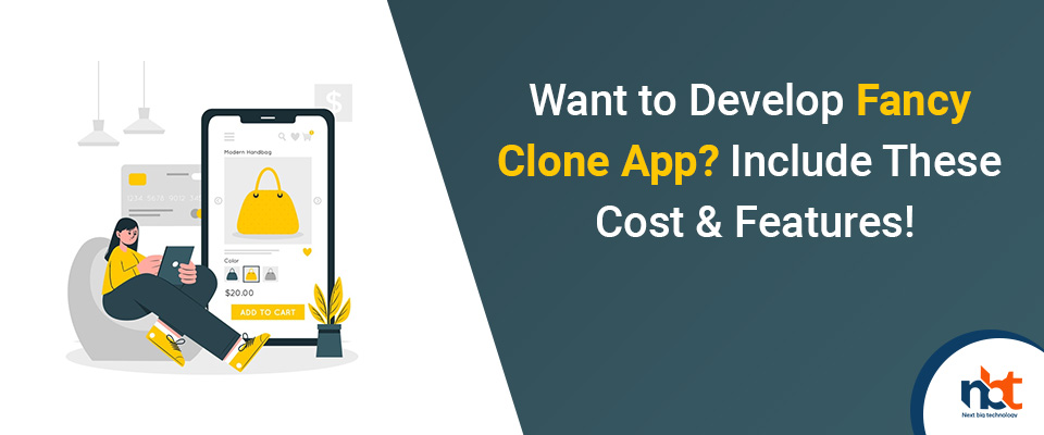 Want to Develop Fancy Clone App? Include These Cost & Features