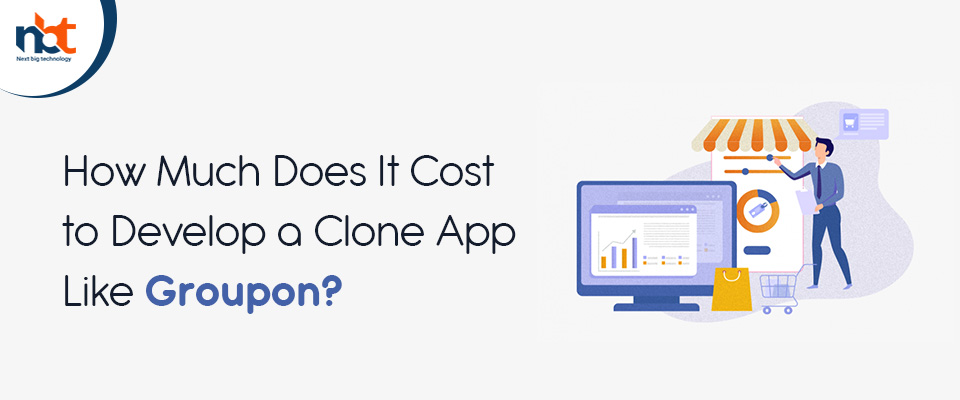 How Much Does It Cost to Develop a Clone App Like Groupon