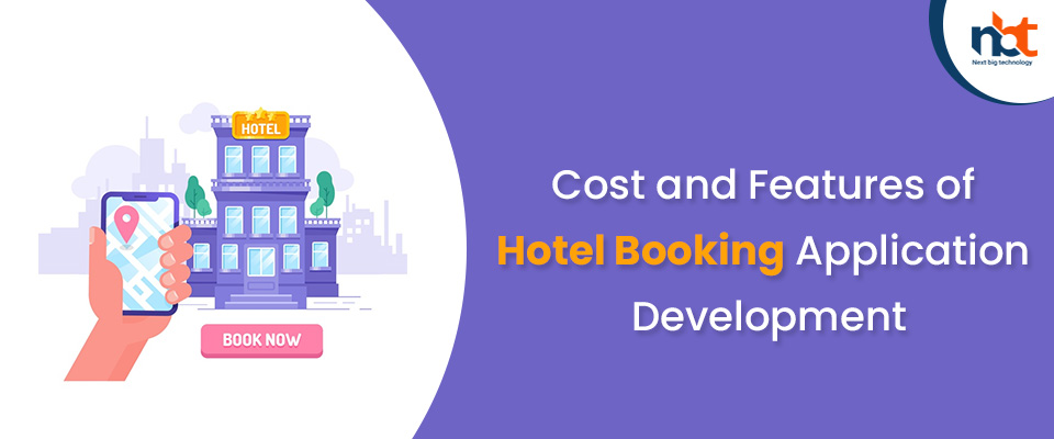 Cost and Features of Hotel Booking Application Development