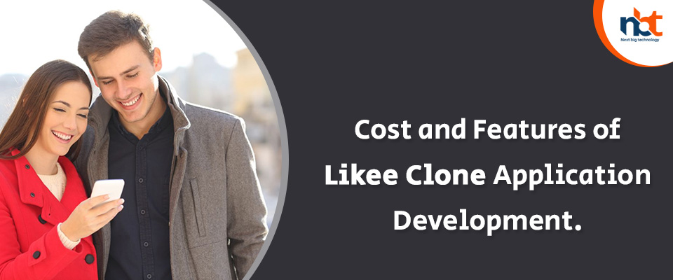 Cost and Features of Likee Clone Application Development