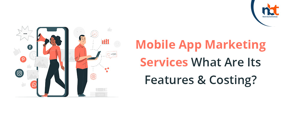 Mobile App Marketing Services: What Are Its Features & Costing