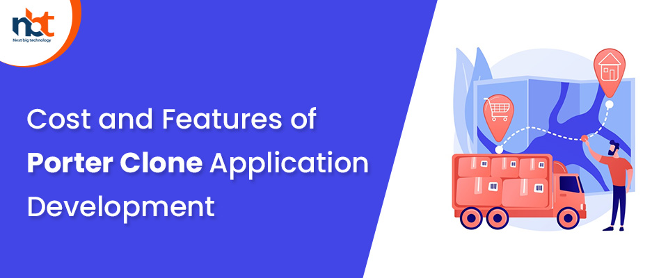 Cost and Features of Porter Clone Application Development