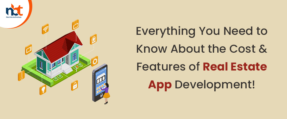 Know About the Cost & Features of Real Estate App Development
