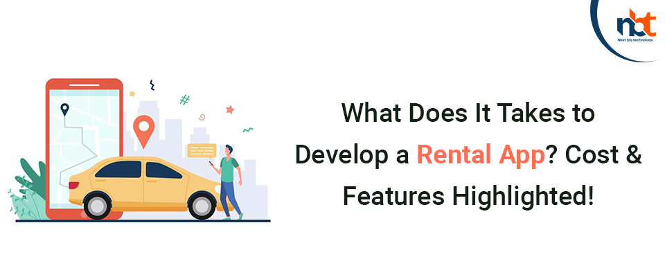What Does It Takes to Develop a Rental App? Cost & Features Highlighted