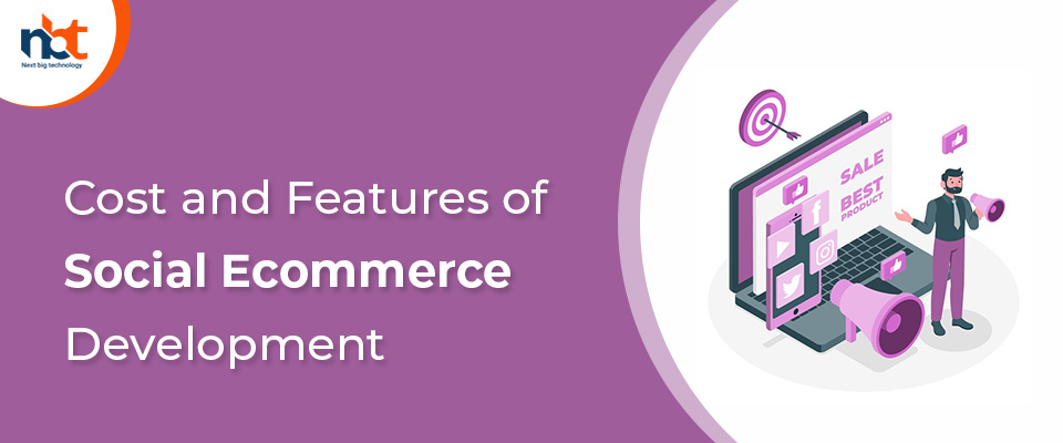 Cost and Features of Social Ecommerce Development