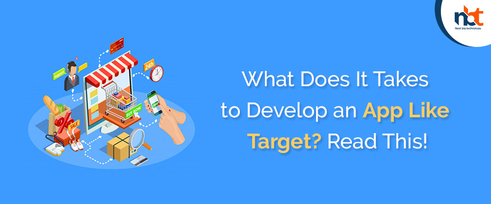 What Does It Takes to Develop an App Like Target? Read This!