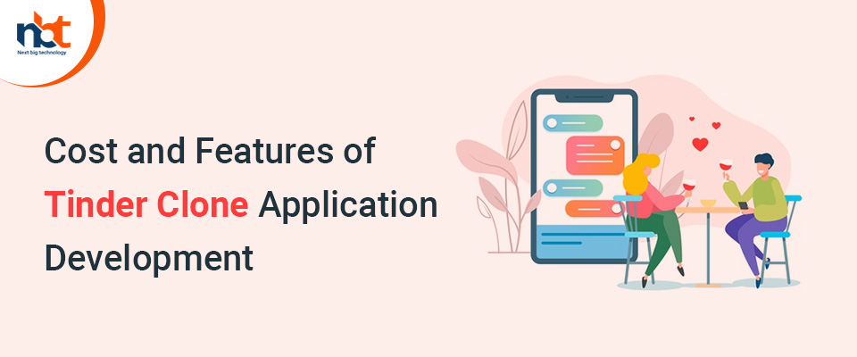 Cost and Features of Tinder Clone Application Development