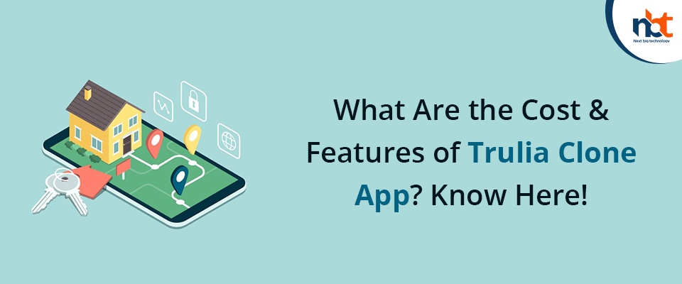What Are the Cost & Features of Trulia Clone App? Know Here