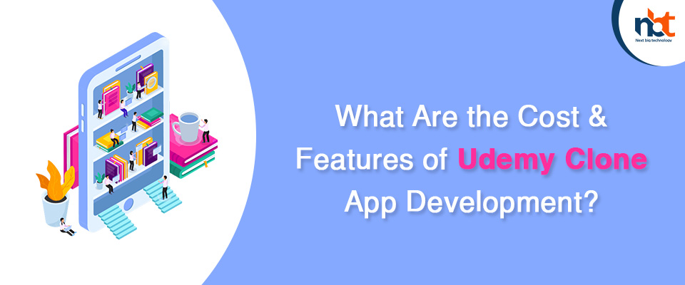 What Are the Cost & Features of Udemy Clone App Development