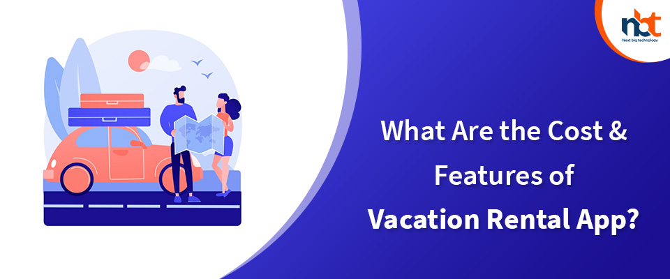 What Are the Cost & Features of Vacation Rental App
